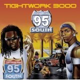Tightwork 3000 Lyrics 95 South
