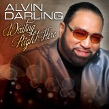 Waiting Right Here Lyrics Alvin Darling
