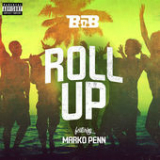 Roll Up (Single) Lyrics B.o.B