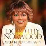 An Incredible Journey Lyrics Dorothy Norwood