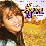 Hannah Montana: The Movie Lyrics Hannah Montana