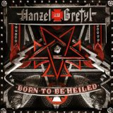 Born to Be Heiled Lyrics Hanzel und Gretyl