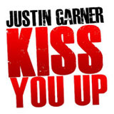 Kiss You Up (Single) Lyrics Justin Garner