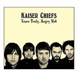 Yours Truly, Angry Mob Lyrics Kaiser Chiefs