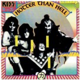 Hotter Than Hell - 1974 Lyrics Kiss