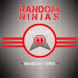Random Hero Lyrics Random Ninjas