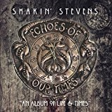 Echoes of Our Times Lyrics Shakin Stevens