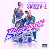 Breakdance Lyrics Smoov-E