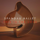This Is the Love (Single) Lyrics Spandau Ballet