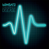 Our Perfect Disease (EP) Lyrics The Wombats