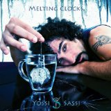 Melting Clocks Lyrics Yossi Sassi