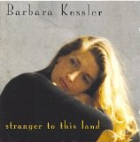 Stranger To This Land Lyrics Barbara Kessler