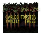 Family Trees Lyrics Carlos Forster