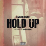 Hold Up (Single) Lyrics Emilio Rojas