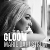 Gloom Lyrics Marie Dahlstrøm