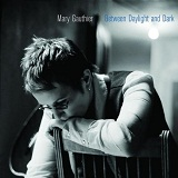 Between Daylight and Dark Lyrics Mary Gauthier