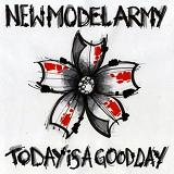 Today Is A Good Day Lyrics New Model Army