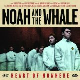 Heart of Nowhere Lyrics Noah And The Whale