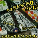 The Bad, The Worse, And The Out Of Print Lyrics The Bouncing Souls