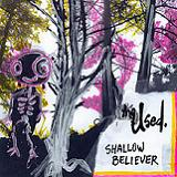 Shallow Believer (EP) Lyrics The Used
