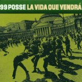 La Vida Que Vendra Lyrics 99 Posse
