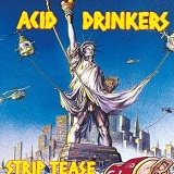 Strip Tease Lyrics Acid Drinkers
