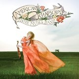 American Rhapsody Lyrics Annie Moses Band