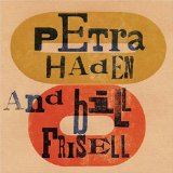 Miscellaneous Lyrics Bill Frisell & Petra Haden
