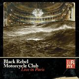 LIVE IN PARIS Lyrics Black Rebel Motorcycle Club