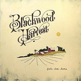 Feels Like Home Lyrics Blackwood Harvest
