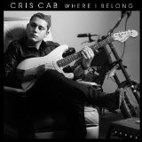 Where I Belong Lyrics Cris Cab