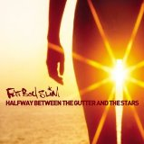 Halfway Between The Gutter & The Stars Lyrics Fatboy Slim