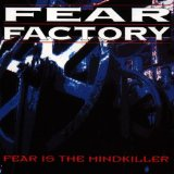 Fear Is The Mindkiller Lyrics Fear Factory