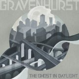 The Ghost In Daylight Lyrics Gravenhurst