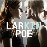Kin Lyrics Larkin Poe