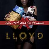 She's All I Want For Christmas (Single) Lyrics Lloyd