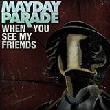 When You See My Friends (Single) Lyrics Mayday Parade