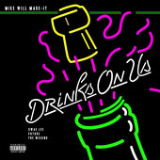 Drinks On Us (Single) Lyrics Mike Will Made-It