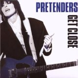 Get Close Lyrics Pretenders
