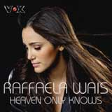 Heaven Only Knows (Single) Lyrics Raffaela Wais