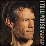 I Told You So: The Ultimate Hits Of Randy Travis Lyrics Randy Travis