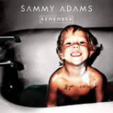 Remember (Single) Lyrics Sammy Adams