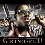 The Grind Flu Lyrics Yung Joc