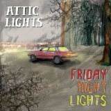 Friday Night Lights Lyrics Attic Lights