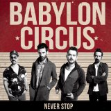 Never Stop Lyrics Babylon Circus