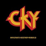 Infiltrate-Destroy-Rebuild Lyrics Cky2k