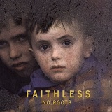 No Roots Lyrics Faithless