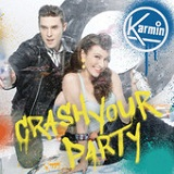 Crash Your Party (Single) Lyrics Karmin
