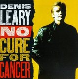 No Cure For Cancer Lyrics Leary Denis