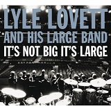 It's Not Big It's Large Lyrics Lyle Lovett
